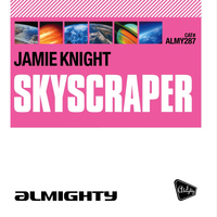 Jamie Knight - Almighty Presents: Skyscraper (Almighty Pop Factor Mixes)