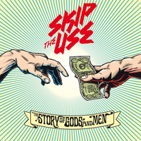 Skip the Use - The Story Of Gods And Men