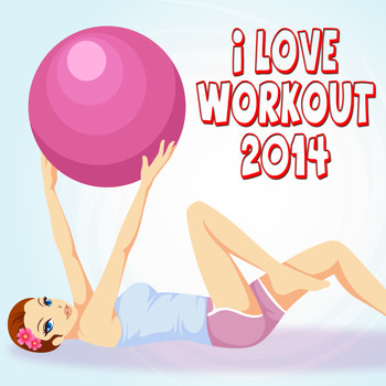 Various Artists - I Love Workout 2014 (Explicit)