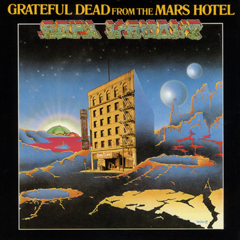 Grateful Dead - From the Mars Hotel