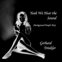 Gerhard Trinkler - Yeah We Hear the Sound (Background People Mix)