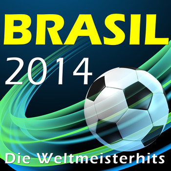Various Artists - Brasil 2014 - Die Weltmeisterhits