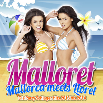 Various Artists - Malloret - Mallorca meets Lloret - Die Party Schlager Hits 2013 bis 2014