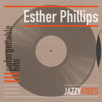 Esther Phillips - Unforgettable Hits