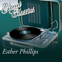 Esther Phillips - Great Classics