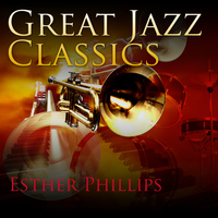 Esther Phillips - Great Jazz Classics