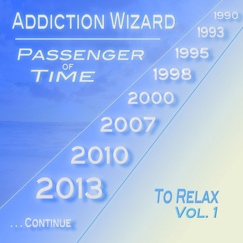 Addiction Wizard - Passenger of Time, Vol. 1 - To Relax