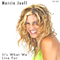Marcia Juell - Its What We Live For