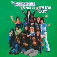 Les Humphries Singers - Live For Today