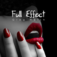 Greg Welsh - Full Effect