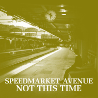 Speedmarket Avenue - Not This Time