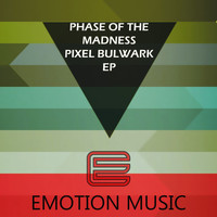 Phase Of The Madness - Pixel Bulwark Ep