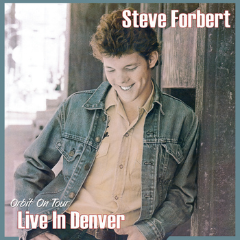 Steve Forbert - Orbit On Tour: Live in Denver, CO