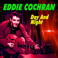 Eddie Cochran - Day And Night