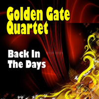 Golden Gate Quartet - Back In The Days
