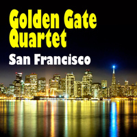 Golden Gate Quartet - San Francisco
