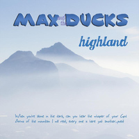 Max And The Ducks - Highland