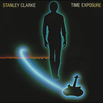 Stanley Clarke - Time Exposure (Expanded Edition)