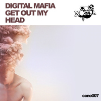 Digital Mafia - Get Out My Head