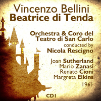 Joan Sutherland - Vincenzo Bellini : Beatrice di Tenda (1961), Volume 1