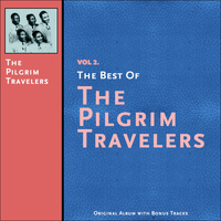 The Pilgrim Travelers - The Best of the Pilgrim Travelers, Vol. 2