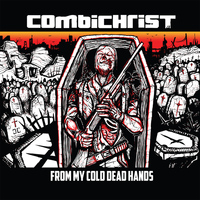 Combichrist - From My Cold Dead Hands (Remixes) (Explicit)