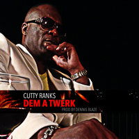 Cutty Ranks - Dem a Twerk (Prod By Dennis Blaze)