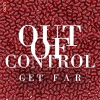 Get Far - Out of Control (Radio Edit)