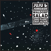 Juju & Jordash - Waldorf Salad/Third Planet from Altair