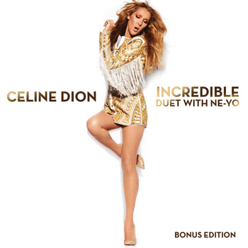 Céline Dion - Incredible feat. Ne-Yo