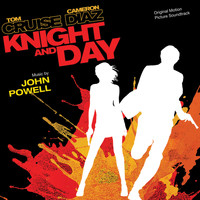 John Powell - Knight And Day (Original Motion Picture Soundtrack)