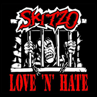 Skitzo - Love 'N' Hate