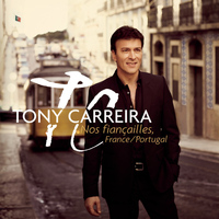 Tony Carreira - Nos fiançailles, France / Portugal