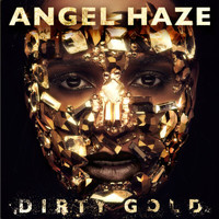 Angel Haze - Dirty Gold (Deluxe [Explicit])