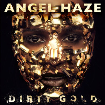 Angel Haze - Dirty Gold (Explicit)