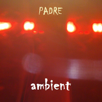 padre - Ambient - Single