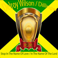 Delroy Wilson - Stop in the Name of Love & In the Name of the Lord