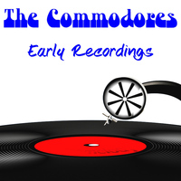 The Commodores - Early Recordings