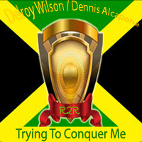 Delroy Wilson - Trying to Conquer Me