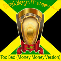 Derrick Morgan - Too Bad (Money Money Version)