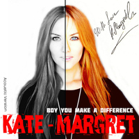 Kate-Margret - Boy You Make a Difference(Accoustics Version)