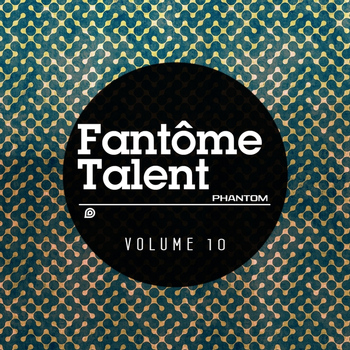 Various Artists - Fantome Talent 10