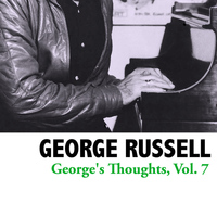 George Russell - George's Thoughts, Vol. 7