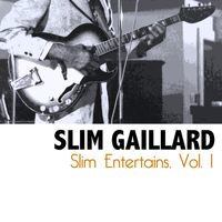 Slim Gaillard - Slim Entertains, Vol. 1