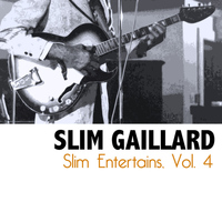 Slim Gaillard - Slim Entertains, Vol. 4