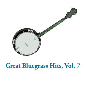 Various Artists - Great Bluegrass Hits, Vol. 7