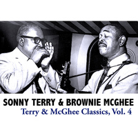 Sonny Terry and Brownie McGhee - Terry & McGhee Classics, Vol. 4