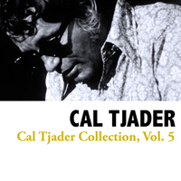 Cal Tjader - Cal Tjader Collection, Vol. 5
