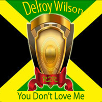 Delroy Wilson - You Don't Love Me