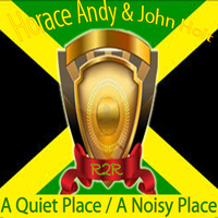 Horace Andy - A Quiet Place / A Noisy Place